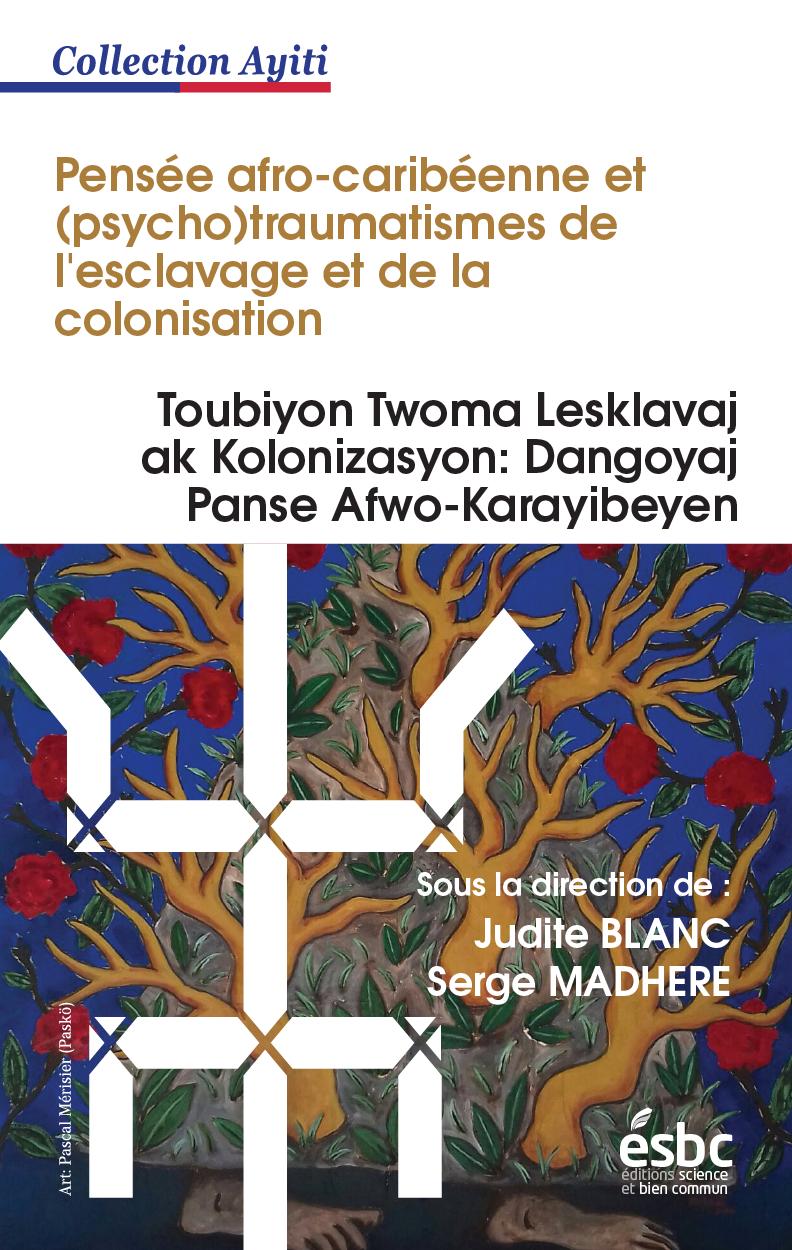 Cover image for  Pensée afro-caribéenne et (psycho)traumatismes de l'esclavage et de la colonisation