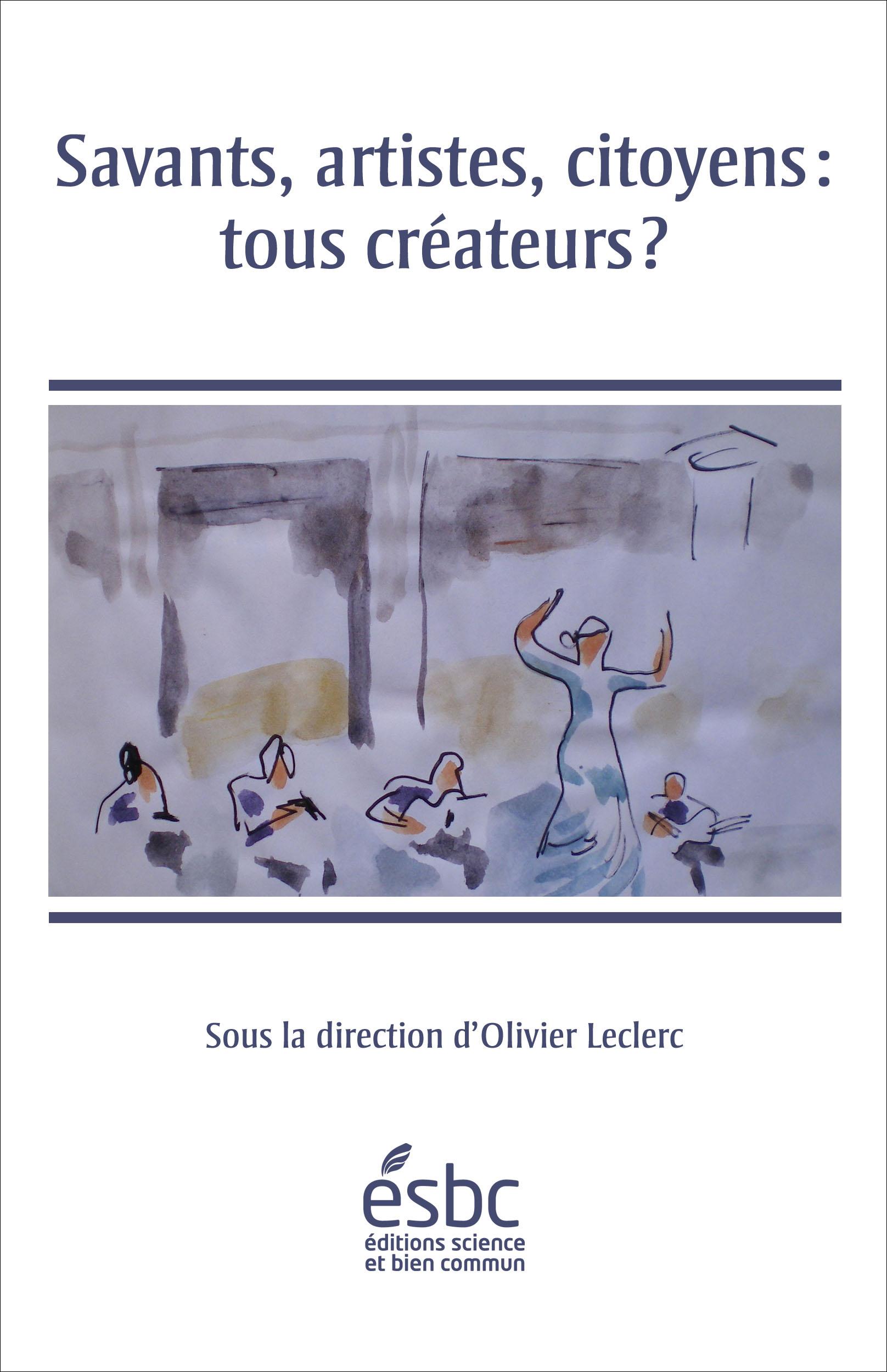 Page couverture de Savants, artistes, citoyens: tous créateurs?