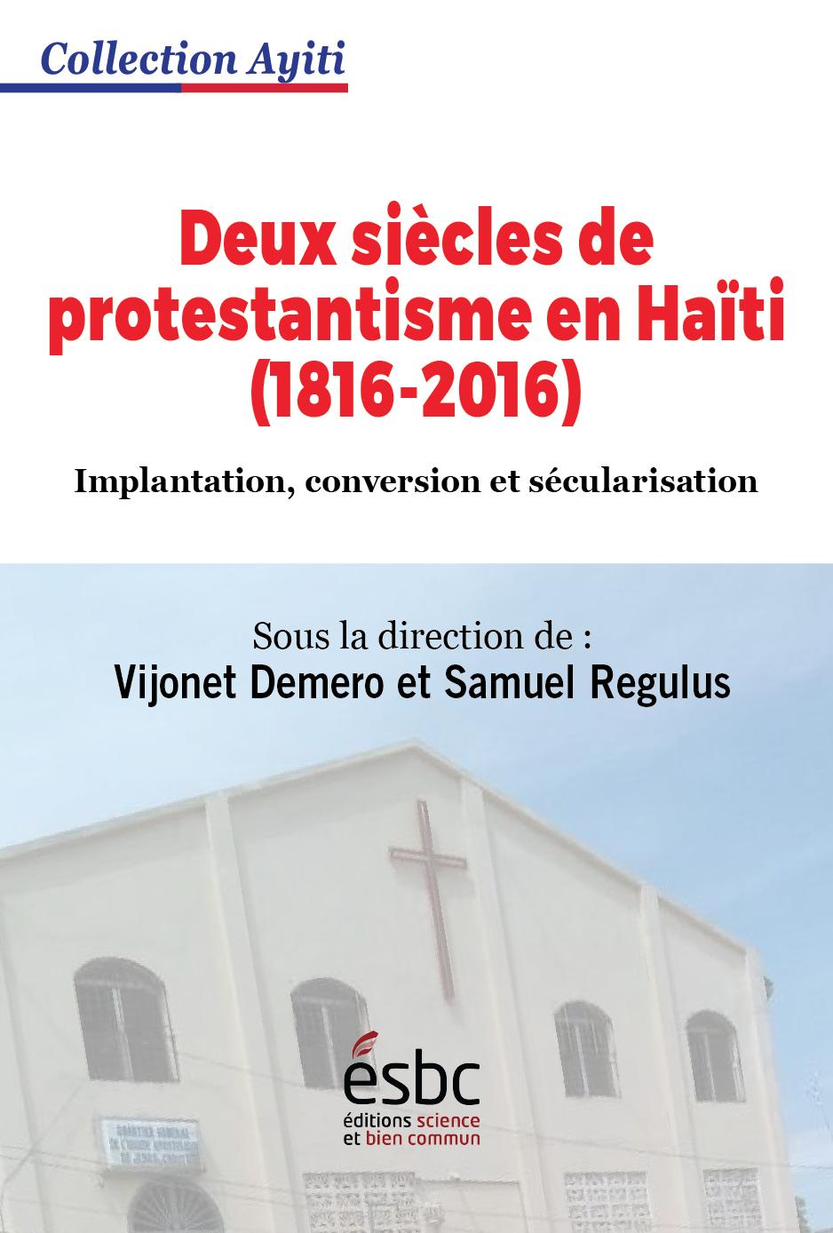 Deux siècles de protestantisme en Haïti (1816-2016)