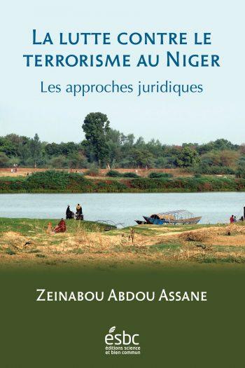 Page couverture de La lutte contre le terrorisme au Niger. Les approches juridiques
